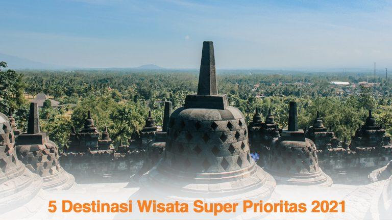 Daya Tarik 5 Destinasi Wisata Super Prioritas
